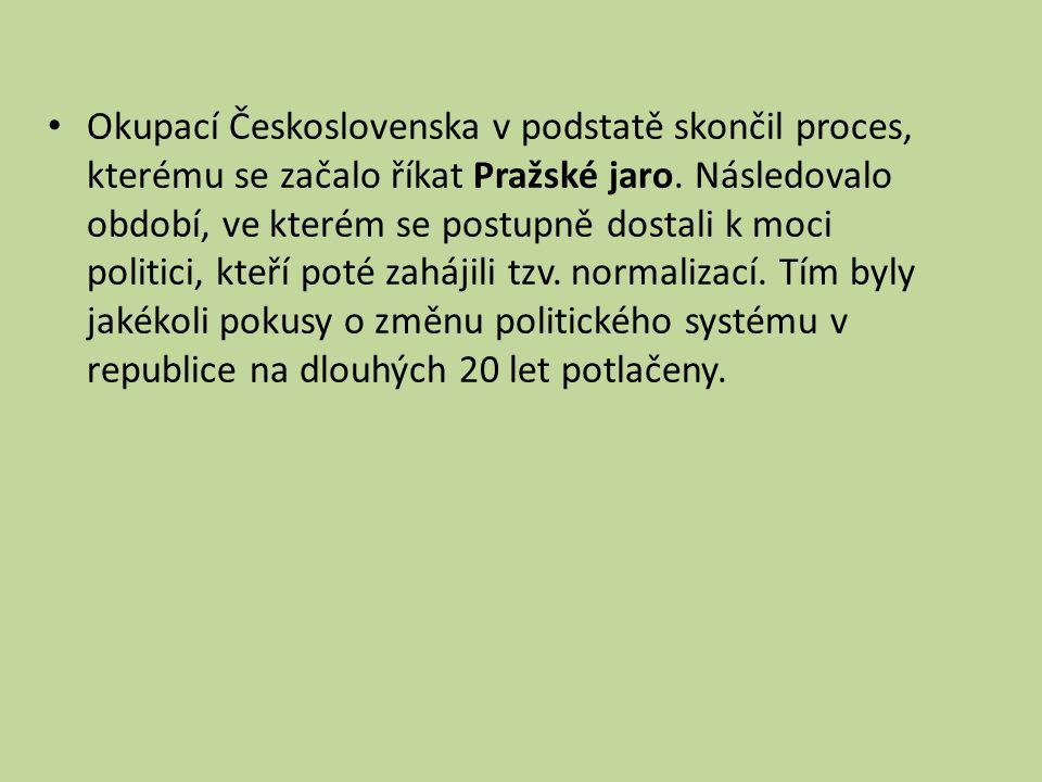 Okupací Československa v podstatě skončil proces, kterému se začalo říkat Pražské jaro. Následovalo období, ve kterém se postupně dostali k moci polit