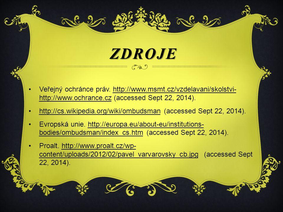 ZDROJE Veřejný ochránce práv. http://www.msmt.cz/vzdelavani/skolstvi- http://www.ochrance.cz (accessed Sept 22, 2014).http://www.msmt.cz/vzdelavani/sk
