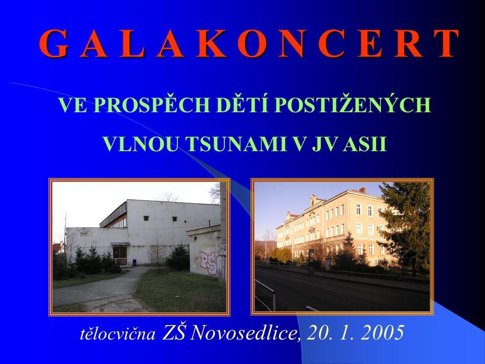 G A L A K O N C E R T tělocvična ZŠ Novosedlice, 20.