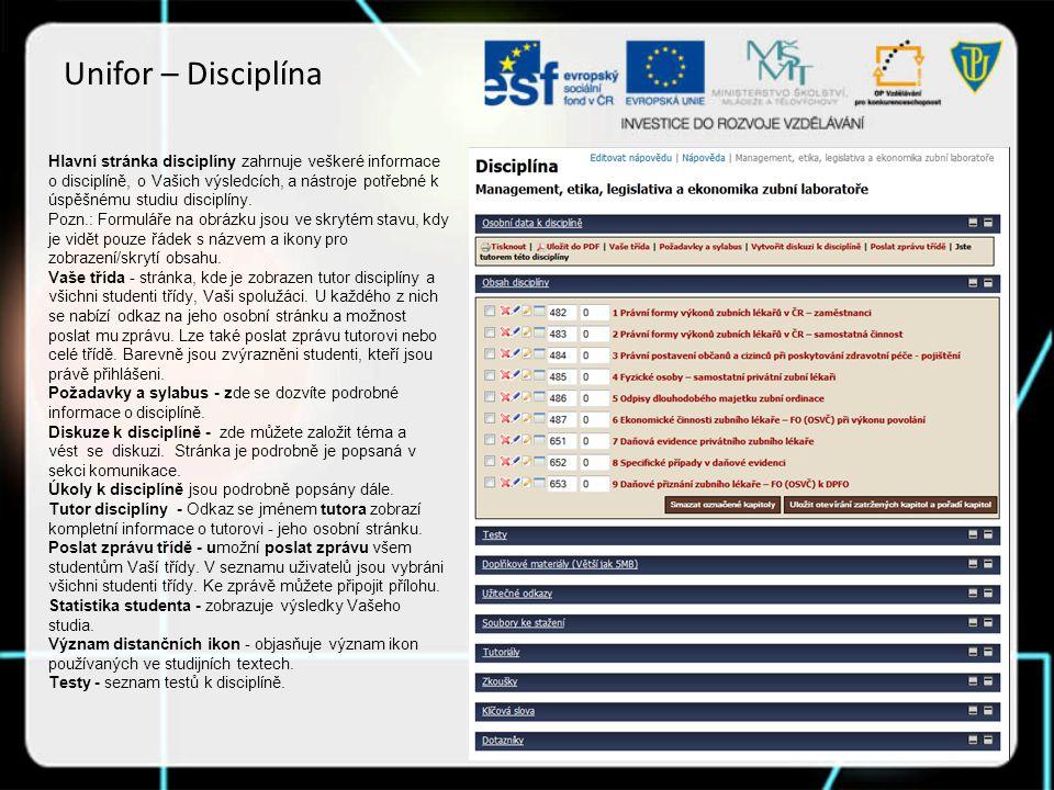 Unifor – Disciplína Hlavní stránka disciplíny zahrnuje veškeré informace o disciplíně, o Vašich výsledcích, a nástroje potřebné k úspěšnému studiu disciplíny.