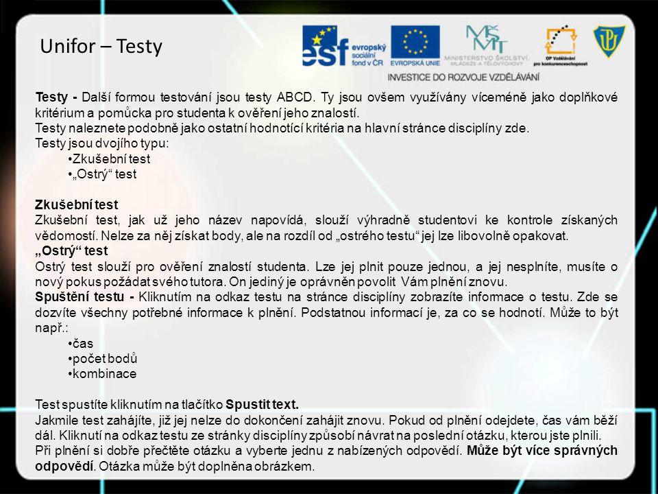 Unifor – Testy Testy - Další formou testování jsou testy ABCD.
