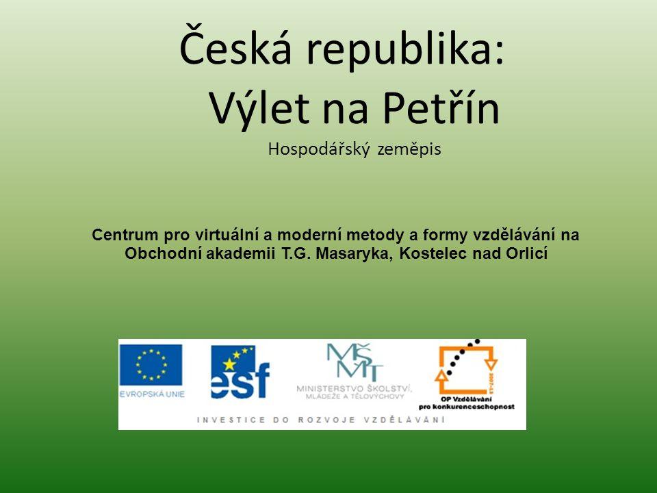 Česká republika: Výlet na Petřín Hospodářský zeměpis Centrum pro virtuální a moderní metody a formy vzdělávání na Obchodní akademii T.G.