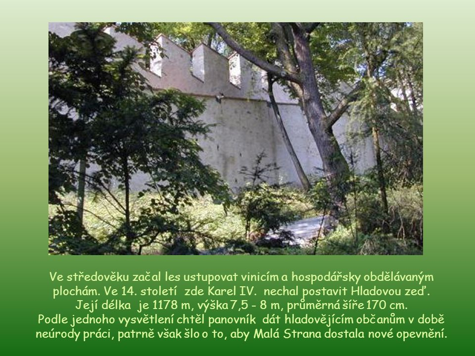 Zahrada Nebozízek se nachází mezi Újezdem, Hladovou zdí a lanovou dráhou.