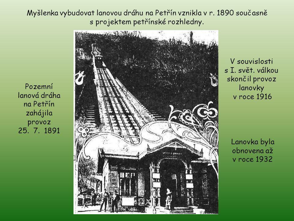 Myšlenka vybudovat lanovou dráhu na Petřín vznikla v r.