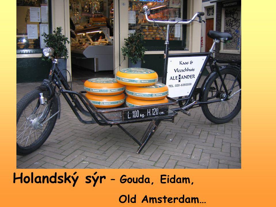 Holandský sýr – Gouda, Eidam, Old Amsterdam…