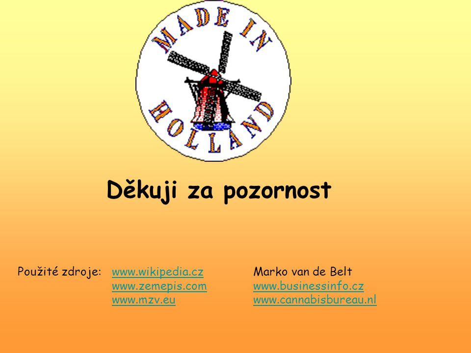 Děkuji za pozornost Použité zdroje:www.wikipedia.czMarko van de Belt www.zemepis.comwww.businessinfo.cz www.mzv.euwww.cannabisbureau.nlwww.wikipedia.c