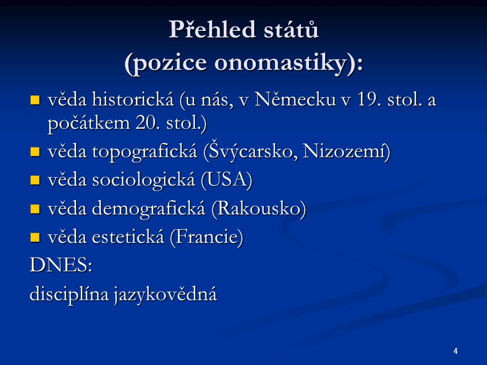 4 Přehled států (pozice onomastiky): věda historická (u nás, v Německu v 19.
