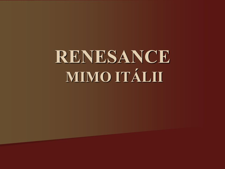 RENESANCE MIMO ITÁLII