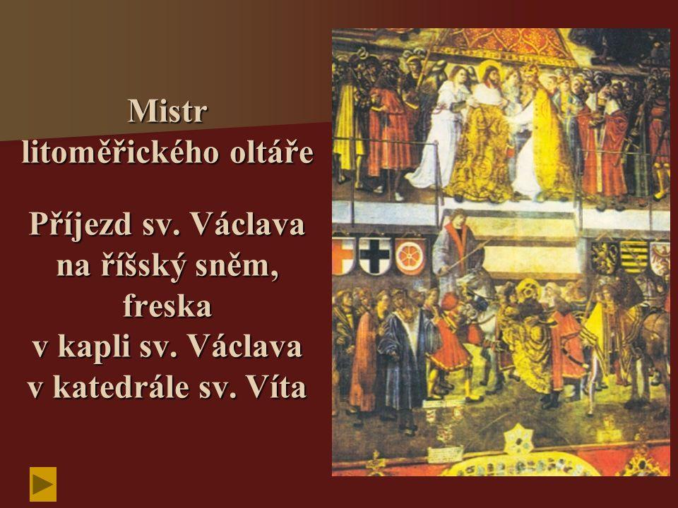 Mistr litoměřického oltáře Příjezd sv. Václava na říšský sněm, freska v kapli sv. Václava v katedrále sv. Víta