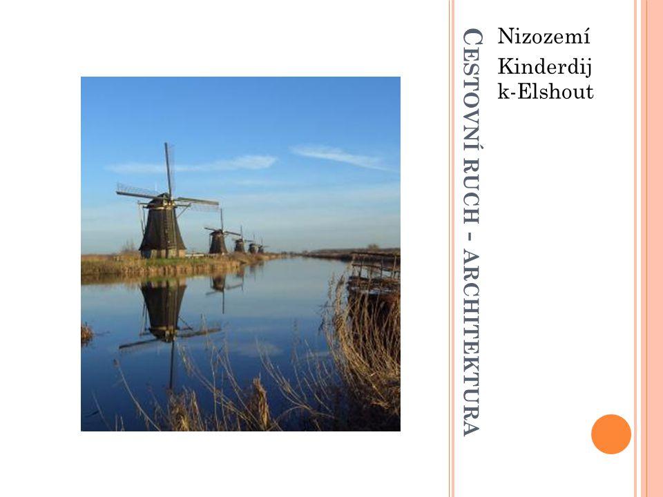 C ESTOVNÍ RUCH - ARCHITEKTURA Nizozemí Kinderdij k-Elshout