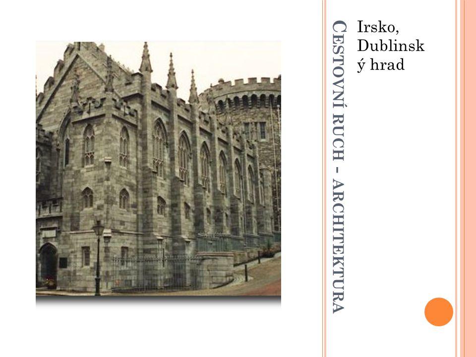 C ESTOVNÍ RUCH - ARCHITEKTURA Irsko, Dublinsk ý hrad