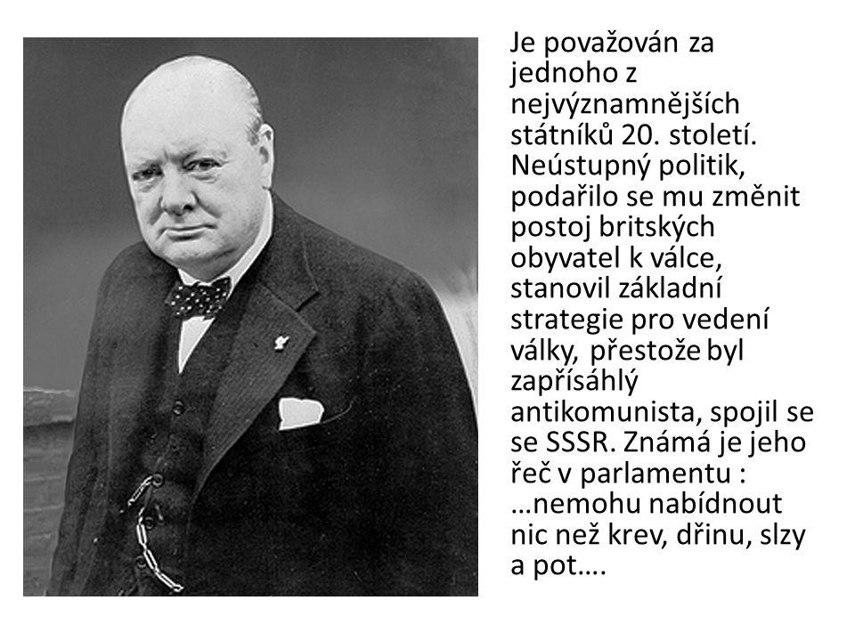 Je považován za jednoho z nejvýznamnějších státníků 20. století. Neústupný politik, podařilo se mu změnit postoj britských obyvatel k válce, stanovil