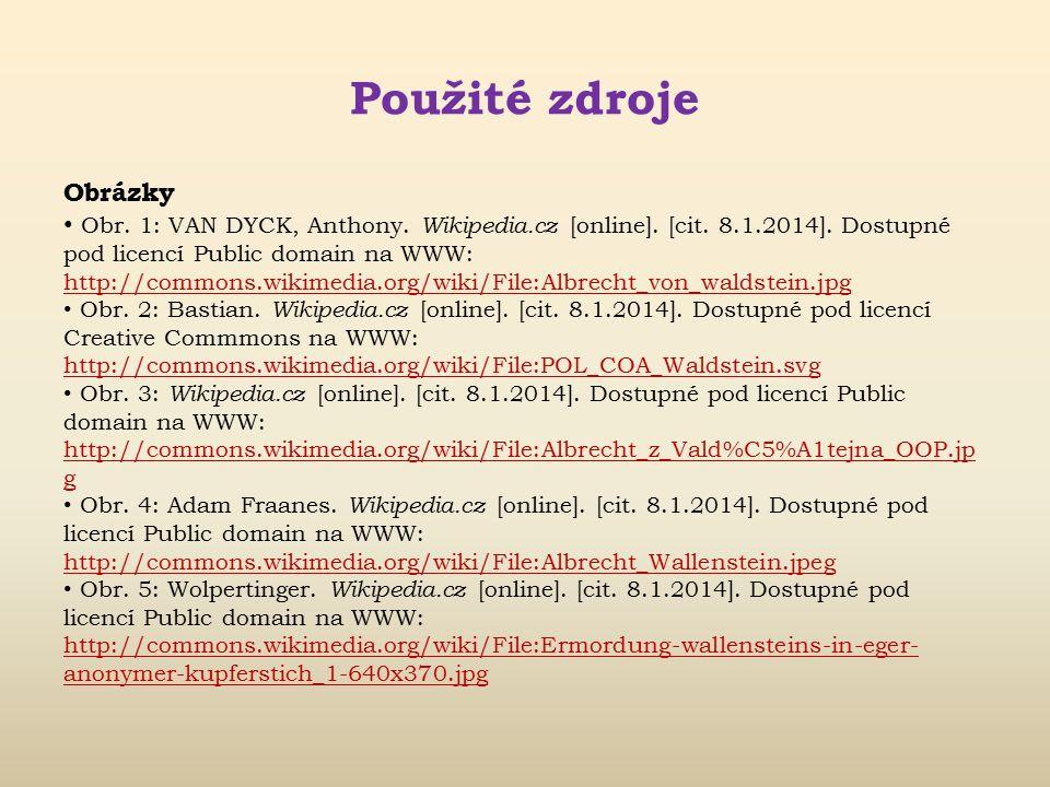 Použité zdroje Literatura BĚLINA, P. Slavní vojevůdci. Praha: Fragment, 1993. 64 s. ISBN 80-85768-22- 4. LENKOVÁ, J., PAVLÍK, V. Největší vojevůdci v