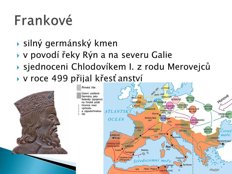  silný germánský kmen  v povodí řeky Rýn a na severu Galie  sjednoceni Chlodovíkem I.