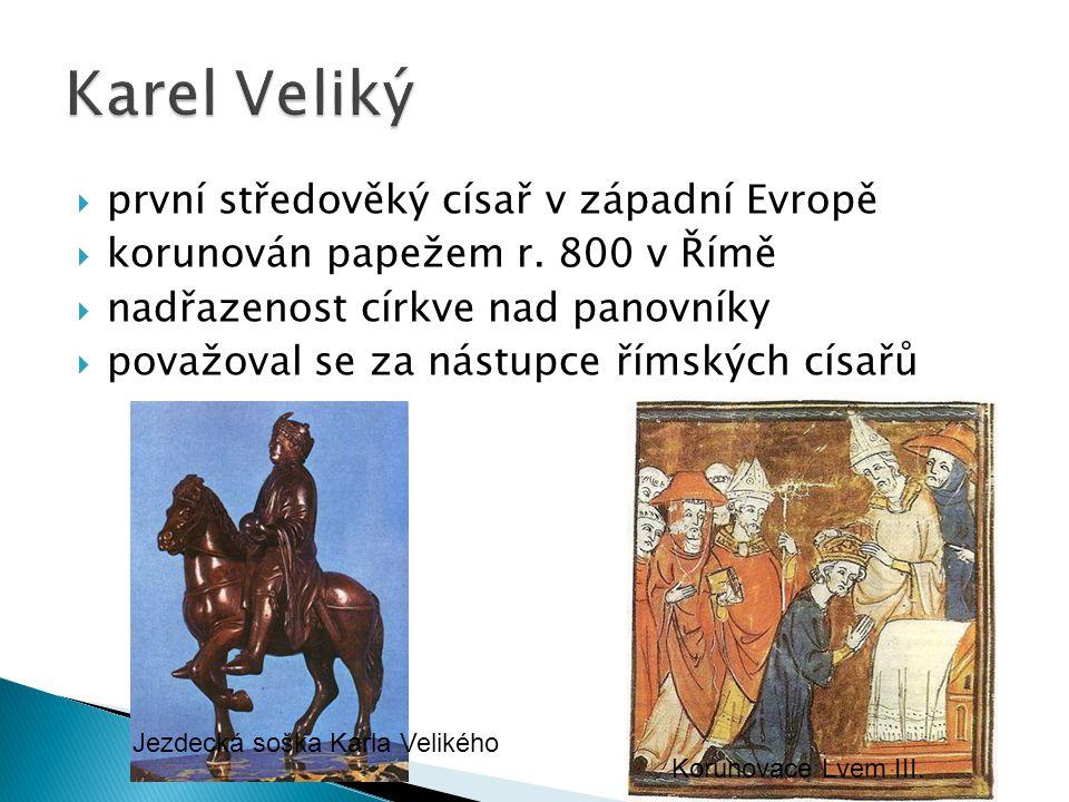  první středověký císař v západní Evropě  korunován papežem r.