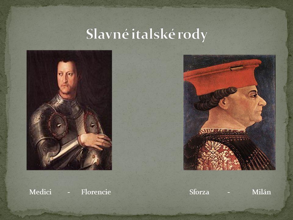 Medici - Florencie Sforza - Milán