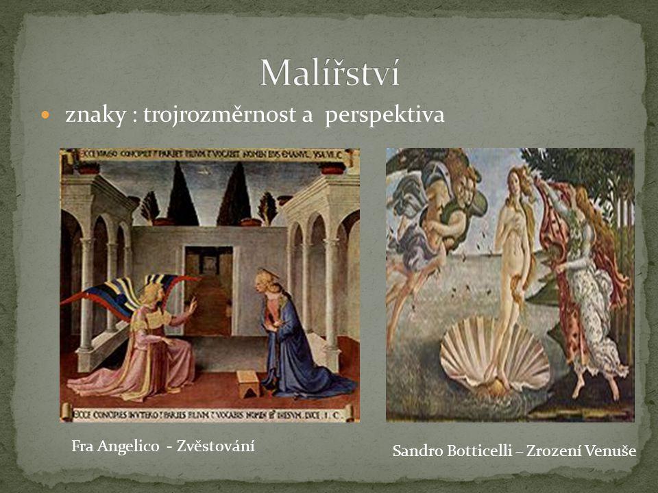 znaky : trojrozměrnost a perspektiva Sandro Botticelli – Zrození Venuše Fra Angelico - Zvěstování