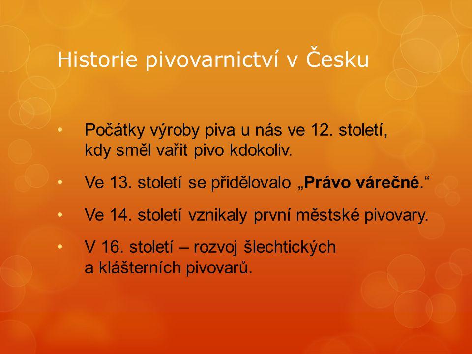Historie pivovarnictví v Česku Počátky výroby piva u nás ve 12.