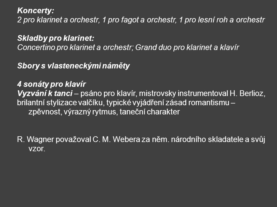 Koncerty: 2 pro klarinet a orchestr, 1 pro fagot a orchestr, 1 pro lesní roh a orchestr Skladby pro klarinet: Concertino pro klarinet a orchestr; Gran
