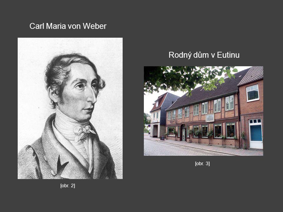 Carl Maria von Weber Rodný dům v Eutinu [obr. 3] [obr. 2]