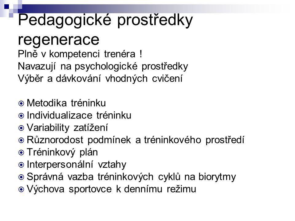 Pedagogické prostředky regenerace Plně v kompetenci trenéra .