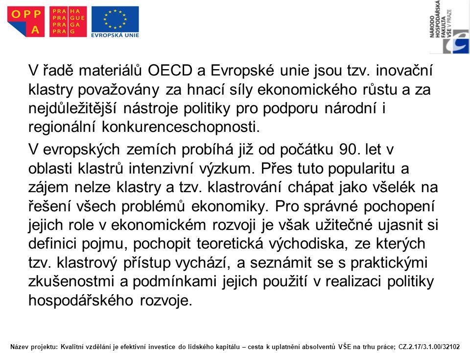 V řadě materiálů OECD a Evropské unie jsou tzv. inovační klastry považovány za hnací síly ekonomického růstu a za nejdůležitější nástroje politiky pro