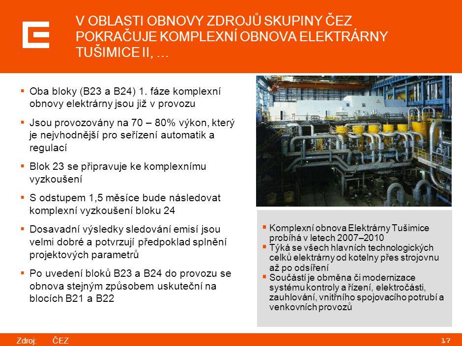 17 V OBLASTI OBNOVY ZDROJŮ SKUPINY ČEZ POKRAČUJE KOMPLEXNÍ OBNOVA ELEKTRÁRNY TUŠIMICE II, …  Komplexní obnova Elektrárny Tušimice probíhá v letech 20