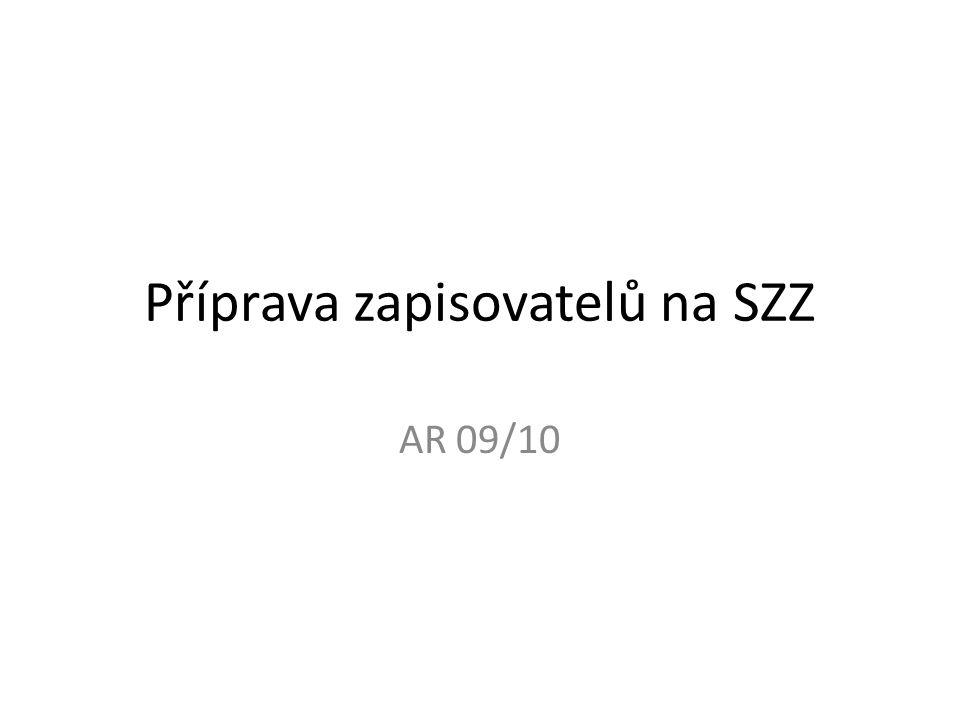 Příprava zapisovatelů na SZZ AR 09/10
