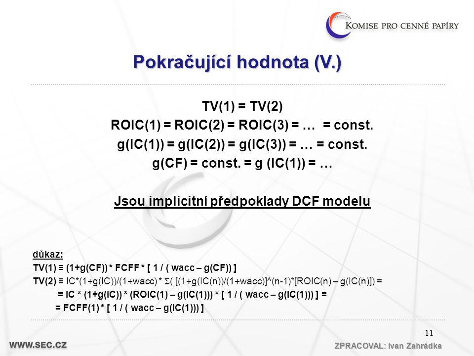 11 TV(1) = TV(2) ROIC(1) = ROIC(2) = ROIC(3) = … = const.