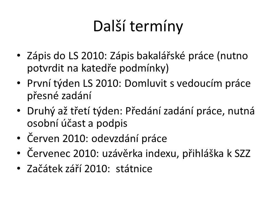 Odevzdání projektu Pondělí 11.1.2010 Do 12:00 Osobně v B407 Pokud nestihnete, nutno podat zprávu (224354509, vanicek@fsv.cvut.cz)vanicek@fsv.cvut.cz Pokud odevzdáte dříve, nutno podat zprávu Externí vedoucí (ing.