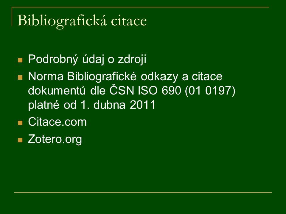 Bibliografická citace Podrobný údaj o zdroji Norma Bibliografické odkazy a citace dokumentů dle ČSN ISO 690 (01 0197) platné od 1. dubna 2011 Citace.c