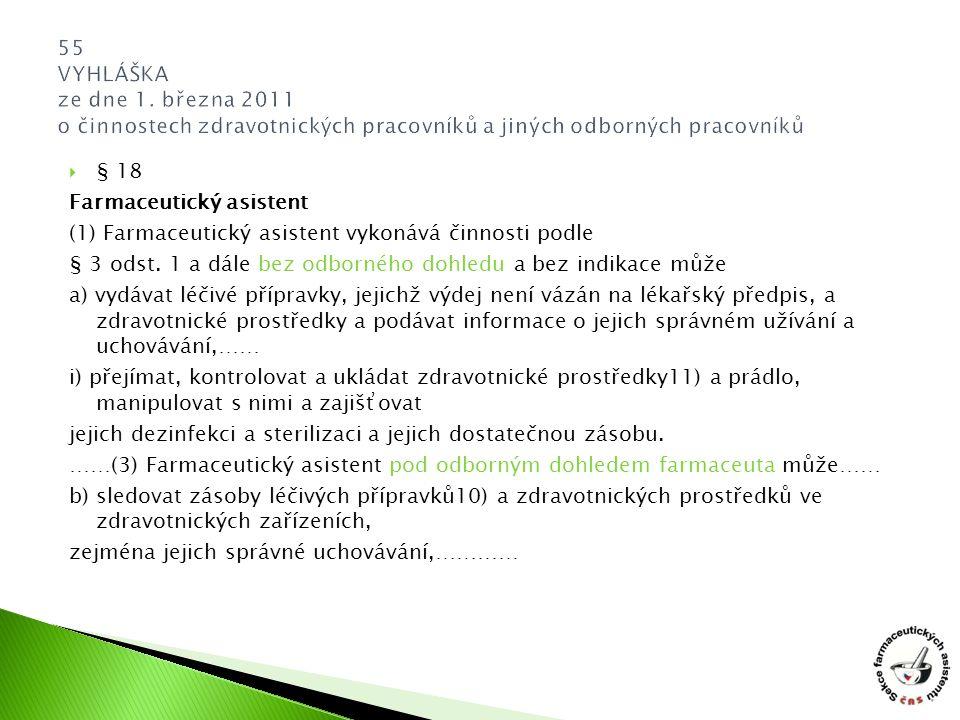  § 18 Farmaceutický asistent (1) Farmaceutický asistent vykonává činnosti podle § 3 odst.