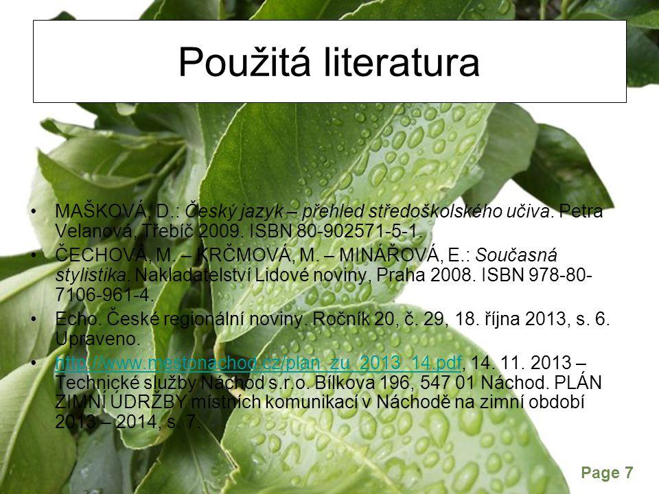 Page 7 Použitá literatura MAŠKOVÁ, D.: Český jazyk – přehled středoškolského učiva.