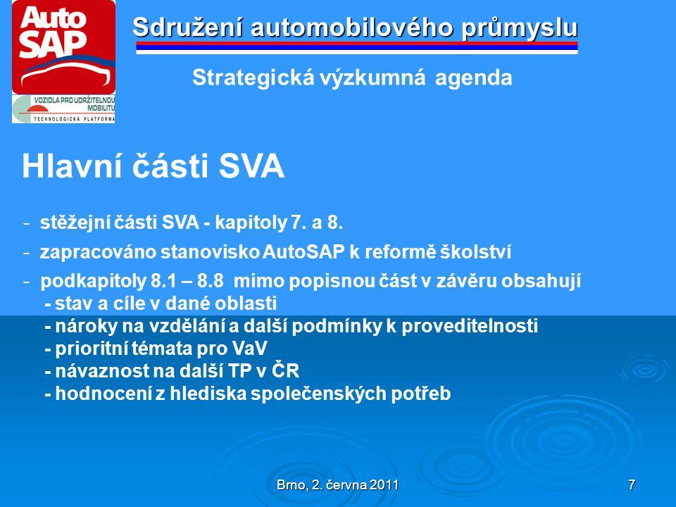 Brno, 2.června 2011 8 Sdružení automobilového průmyslu Další postup řešení 3.