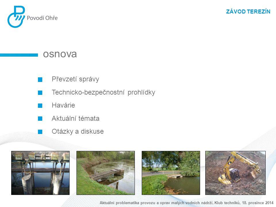 Poldr Vlastislav vyčistit česle před vtokem do výpusti, odstranit náletovou vegetaci z prostoru hráze a zátopy ZÁVOD TEREZÍN