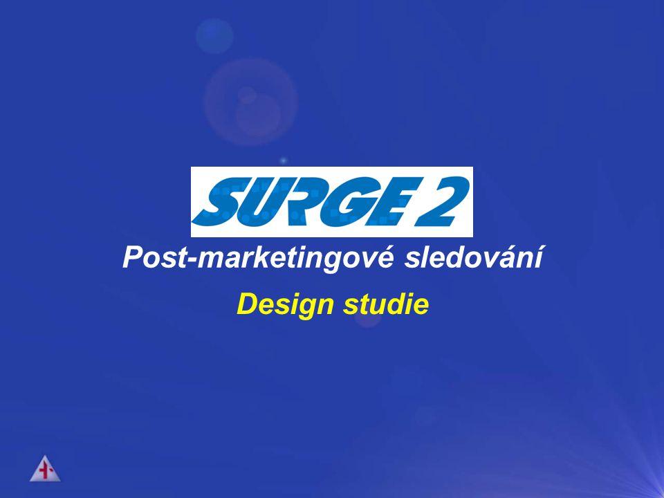 SURGE 2 Post-marketingové sledování Design studie