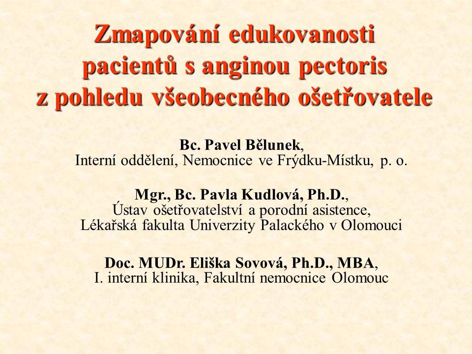 Zmapování edukovanosti pacientů s anginou pectoris z pohledu všeobecného ošetřovatele Bc. Pavel Bělunek, Interní oddělení, Nemocnice ve Frýdku-Místku,