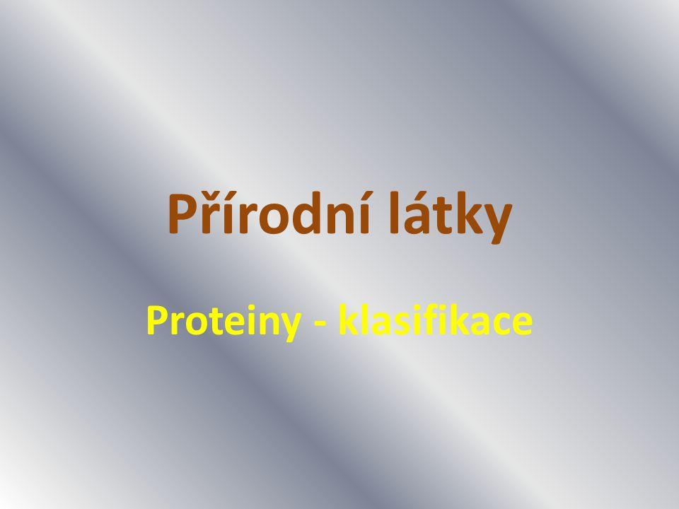 Klasifikace bílkovin Dělení: 1.Jednoduché - tvořené pouze aminokyselinami a) fibrilární (skleroproteiny) b) globulární (sféroproteiny) 2.