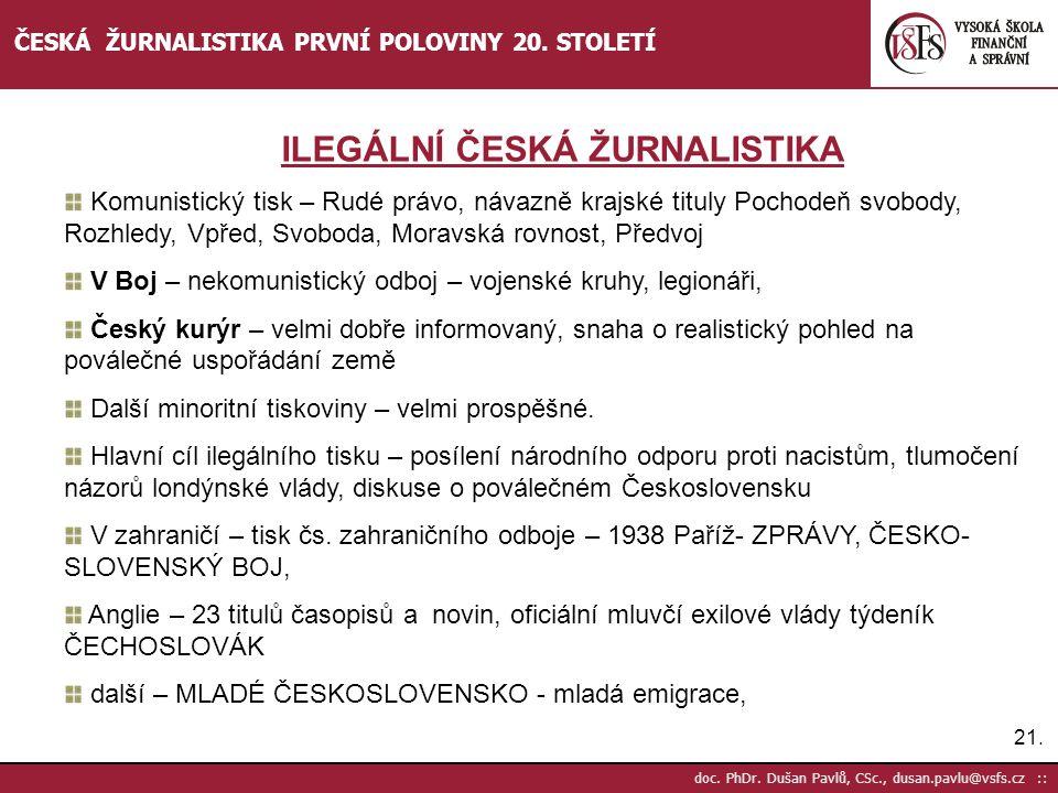 21. doc. PhDr. Dušan Pavlů, CSc., dusan.pavlu@vsfs.cz :: ČESKÁ ŽURNALISTIKA PRVNÍ POLOVINY 20. STOLETÍ Komunistický tisk – Rudé právo, návazně krajské