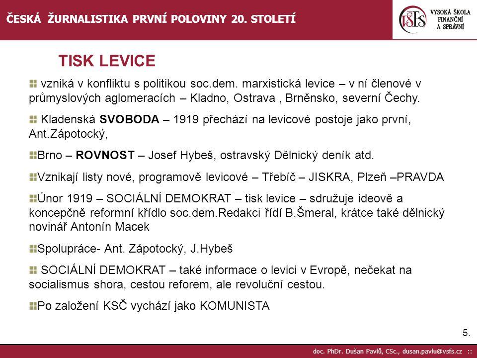 5.5. doc. PhDr. Dušan Pavlů, CSc., dusan.pavlu@vsfs.cz :: ČESKÁ ŽURNALISTIKA PRVNÍ POLOVINY 20. STOLETÍ vzniká v konfliktu s politikou soc.dem. marxis