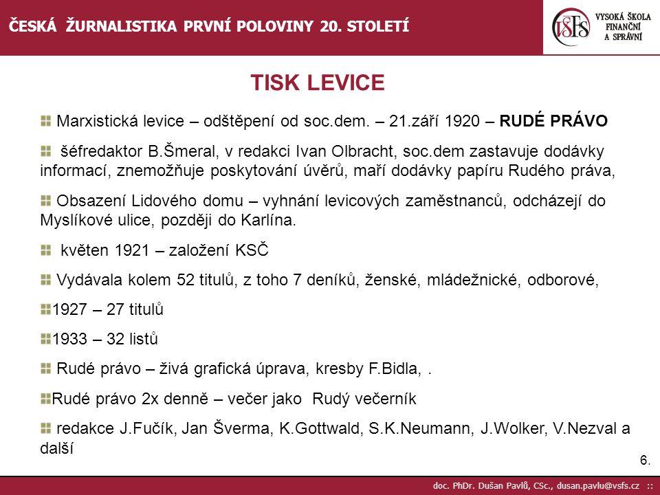 17.doc. PhDr. Dušan Pavlů, CSc., dusan.pavlu@vsfs.cz :: ČESKÁ ŽURNALISTIKA PRVNÍ POLOVINY 20.