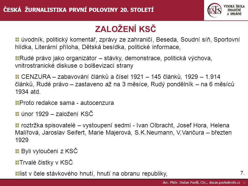 18.doc. PhDr. Dušan Pavlů, CSc., dusan.pavlu@vsfs.cz :: ČESKÁ ŽURNALISTIKA PRVNÍ POLOVINY 20.