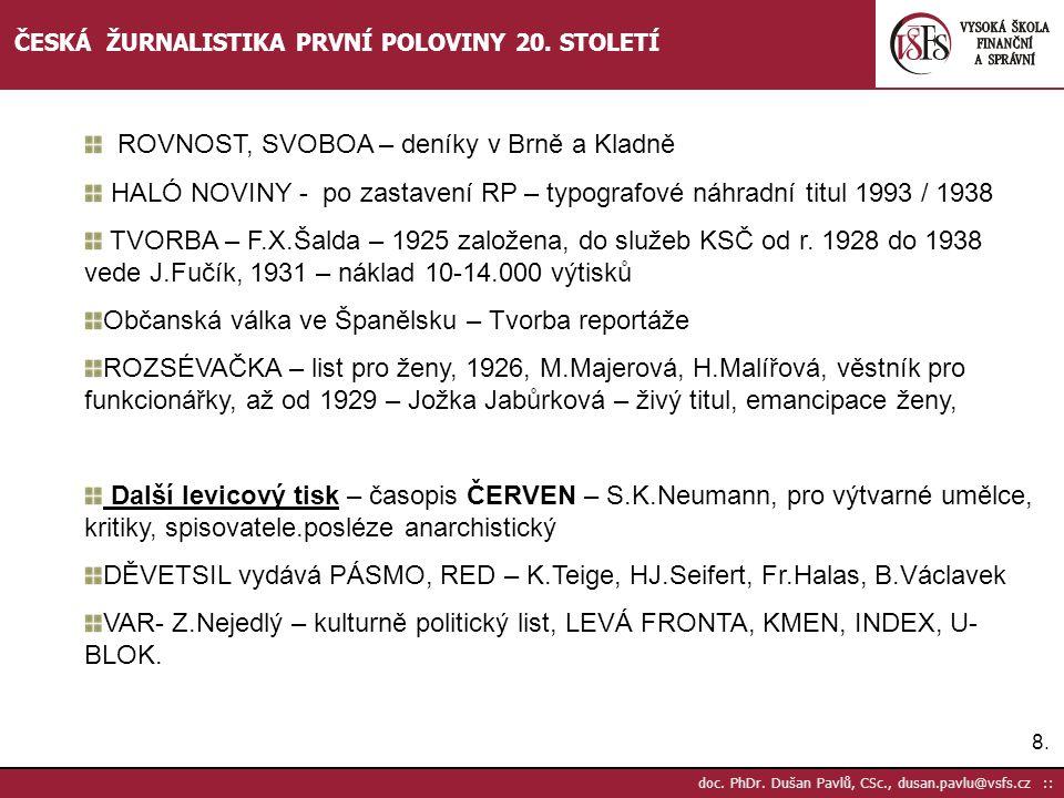 19.doc. PhDr. Dušan Pavlů, CSc., dusan.pavlu@vsfs.cz :: ČESKÁ ŽURNALISTIKA PRVNÍ POLOVINY 20.