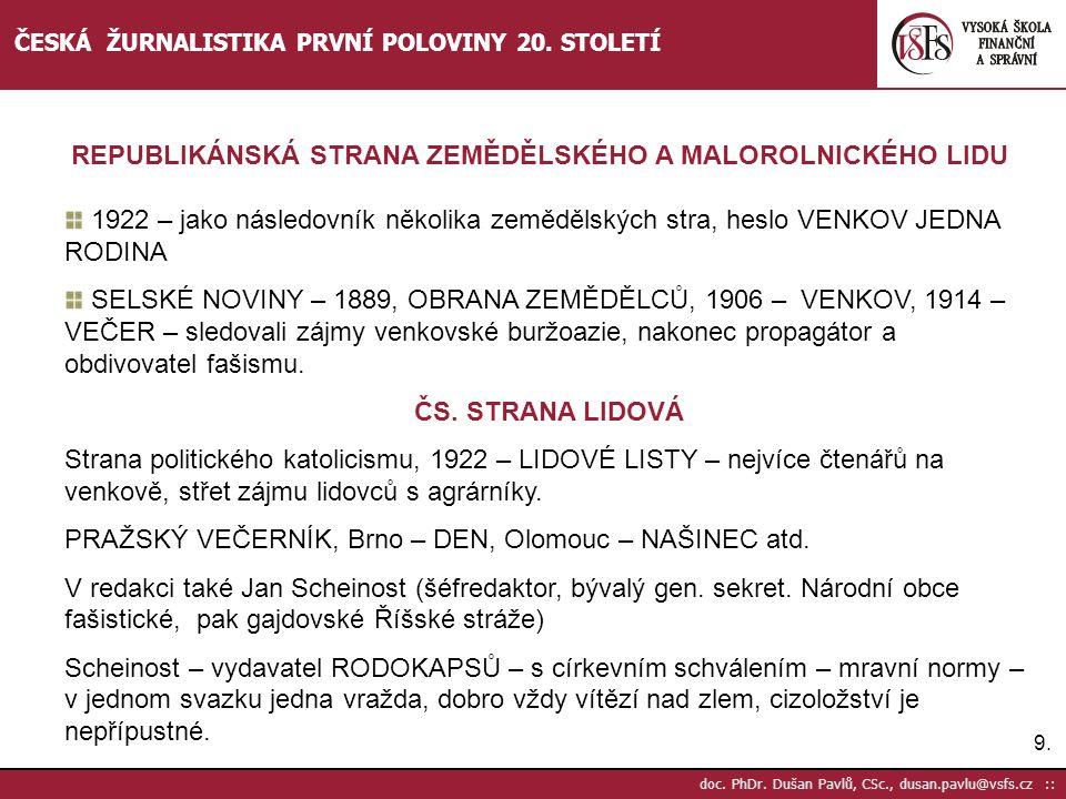 9.9. doc. PhDr. Dušan Pavlů, CSc., dusan.pavlu@vsfs.cz :: ČESKÁ ŽURNALISTIKA PRVNÍ POLOVINY 20. STOLETÍ 1922 – jako následovník několika zemědělských