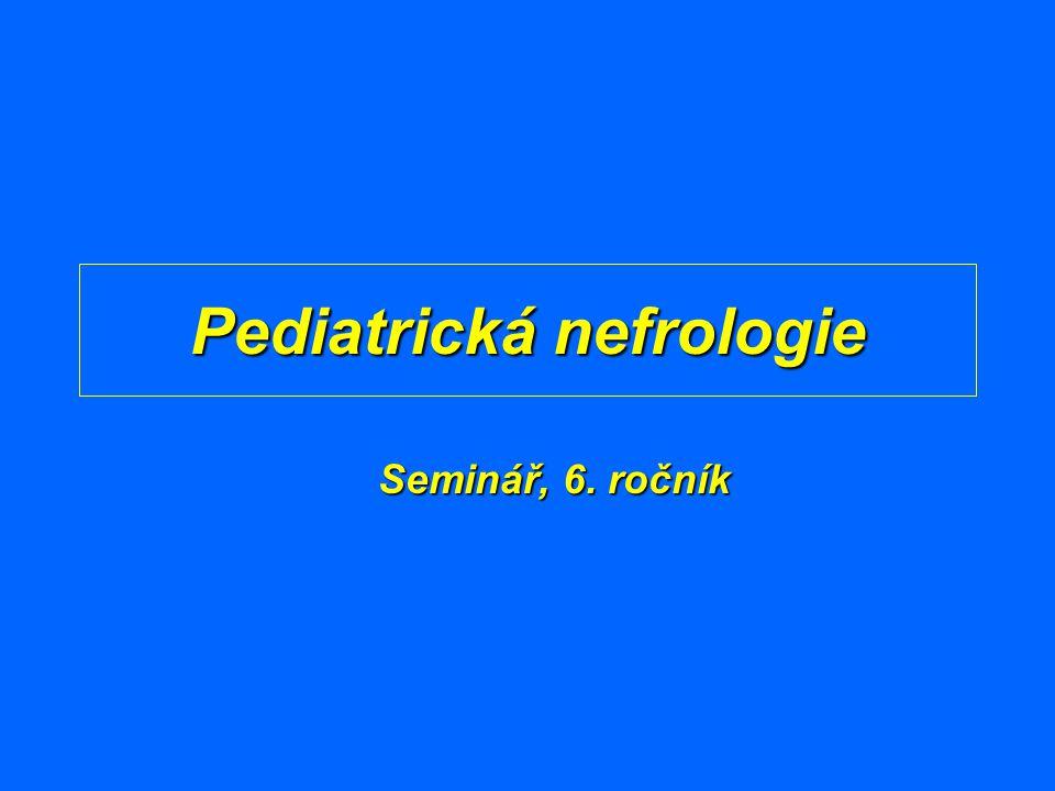Pediatrická nefrologie Seminář, 6. ročník