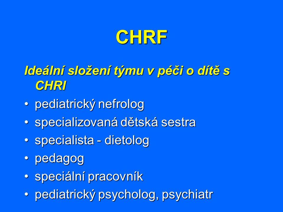 CHRF Ideální složení týmu v péči o dítě s CHRI pediatrický nefrologpediatrický nefrolog specializovaná dětská sestraspecializovaná dětská sestra speci