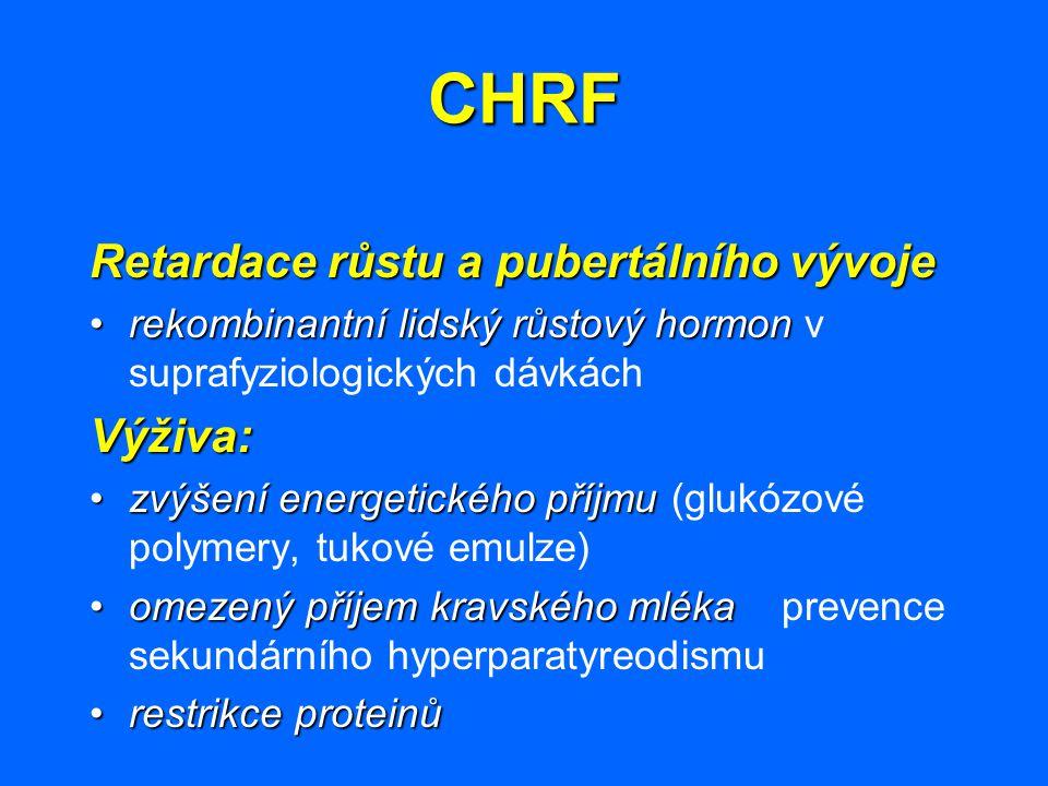CHRF Retardace růstu a pubertálního vývoje rekombinantní lidský růstový hormonrekombinantní lidský růstový hormon v suprafyziologických dávkáchVýživa: