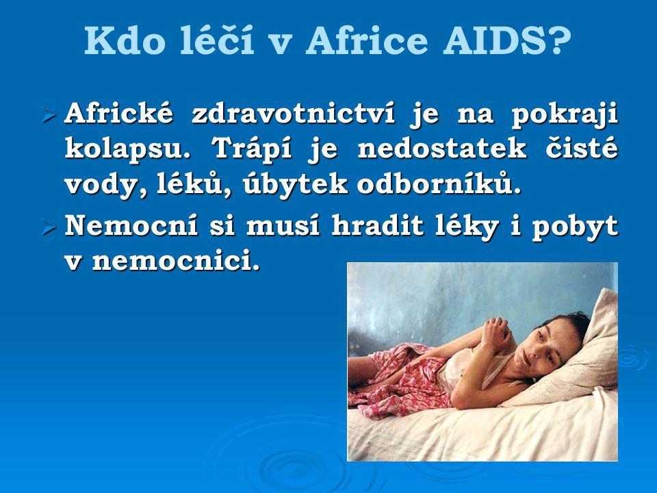 Kdo léčí v Africe AIDS. Africké zdravotnictví je na pokraji kolapsu.
