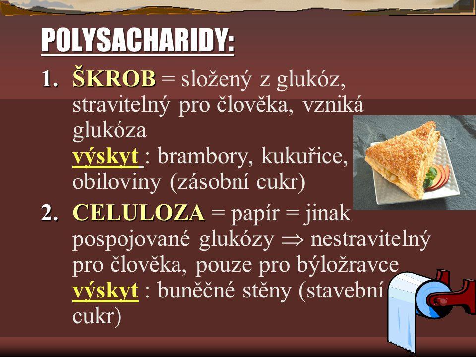 DISACHARIDY: 1.SACHAROZA 1.SACHAROZA = cukr řepný výskyt : řepa cukrová, třtina cukrová složení: glukóza a fruktóza použití: cukr, cukrový sirup 2.LAK