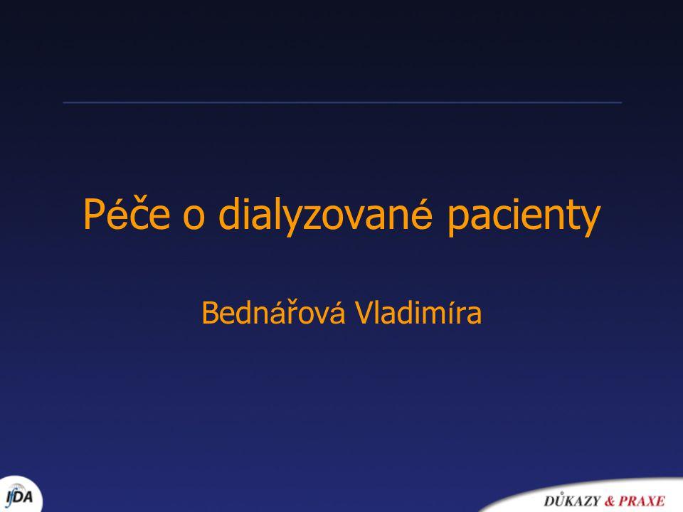 P é če o dialyzovan é pacienty Bedn á řov á Vladim í ra
